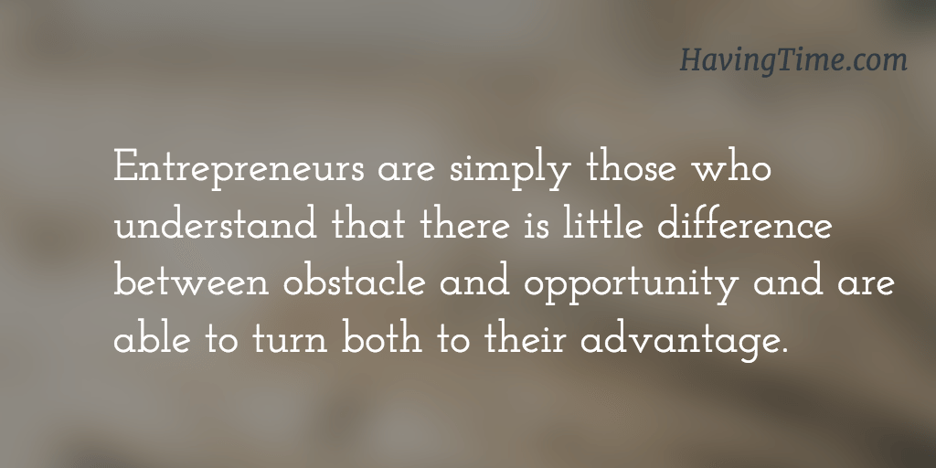 Entrepreneurs are simply those