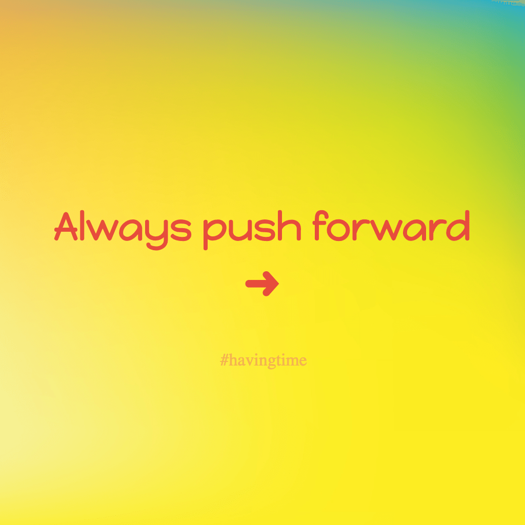 always push forward