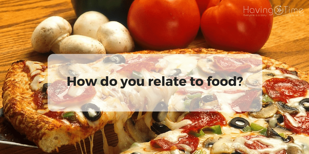 How do you relate to food
