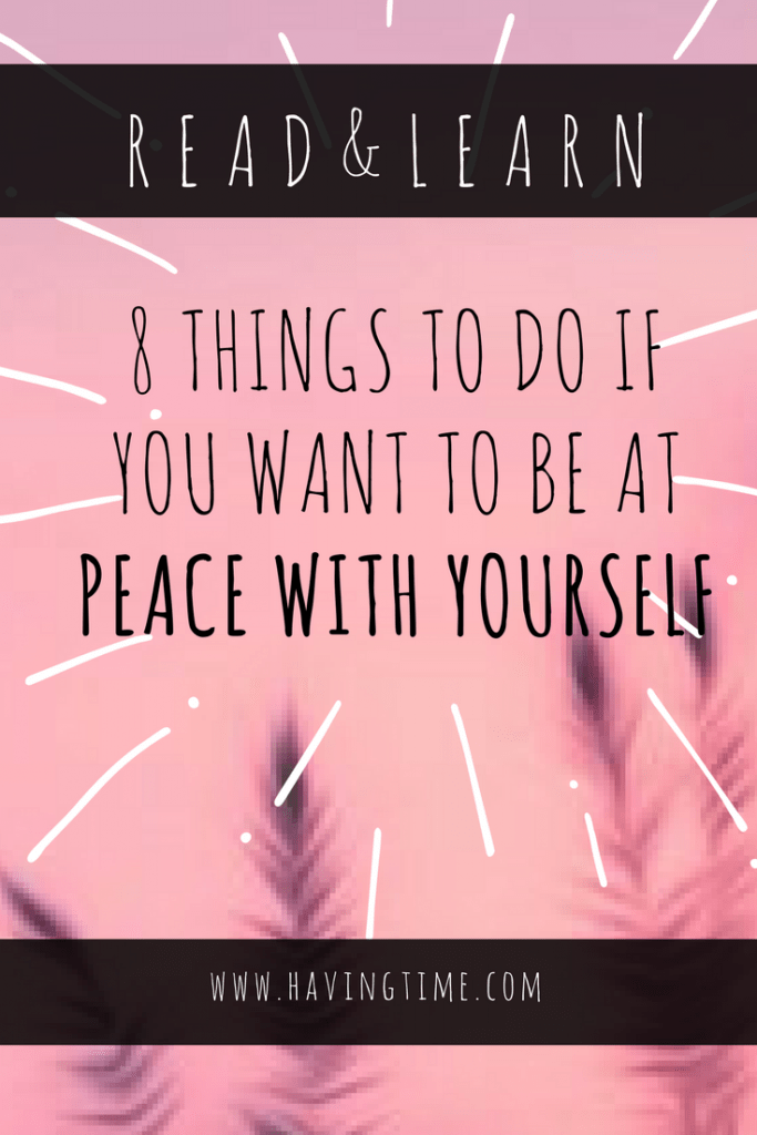 8 Things to Do If You Want to Be at Peace with Your Authentic Self