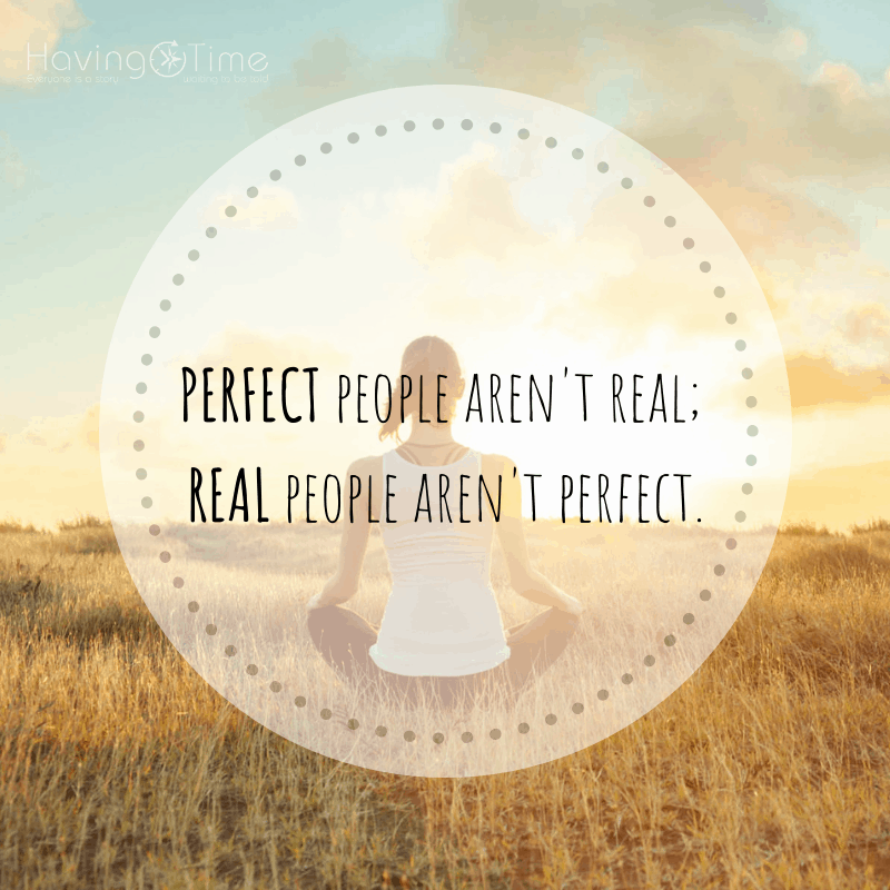 Perfect people aren't real, and real people aren't perfect – David Kessler